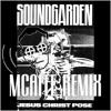Soundgarden - Jesus Christ Pose (MCAFEE Remix)