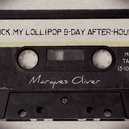 Suck My Lollipop B-Day After Hours - Mixed by Marques Oliver
