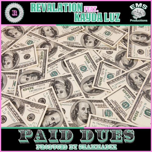 Revalation - Paid Dues ft. Kayda Luz (produced by Skammadix)