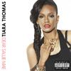 Tiara Thomas - Tell Me Something
