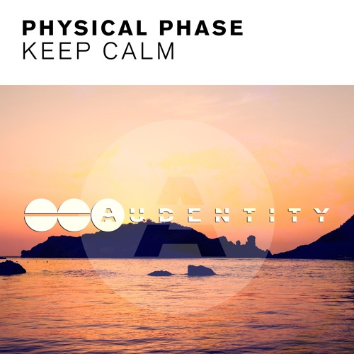 AUDI013 : Physical Phase - Keep Calm (Original Mix)