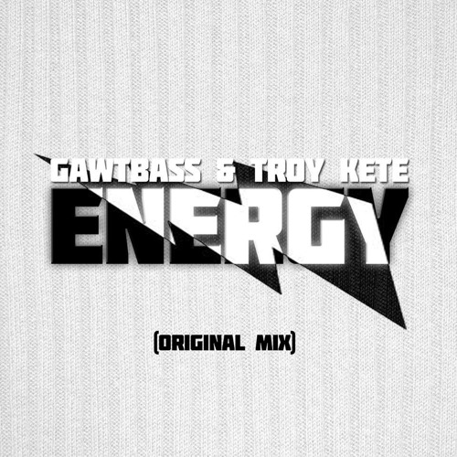 Energy by GAWTBASS ✖ Troy Kete