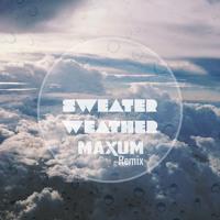 The Neighbourhood - Sweater Weather (Maxum Remix)
