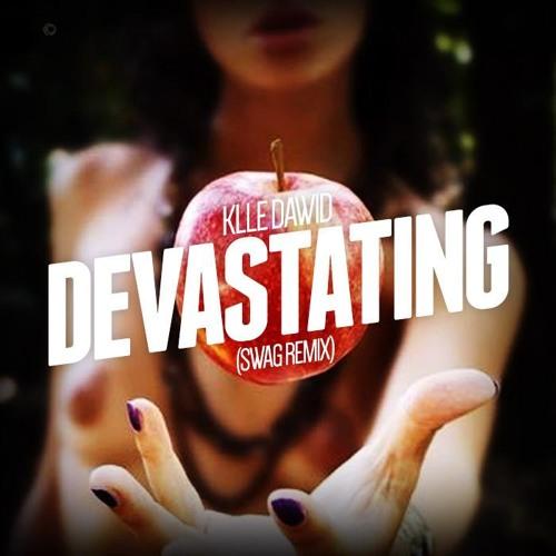 Klle Dawid - Devastating (Swag Remix)