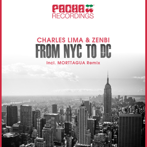 Charles Lima & Zenbi - NYC to DC (Morttagua Mix) [PACHA Recordings] out now @ Beatport!