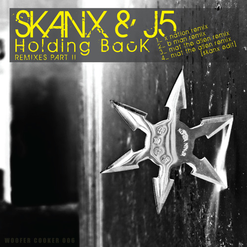 Skanx and J5 - Holding Back Remixes [part two] - demo mix