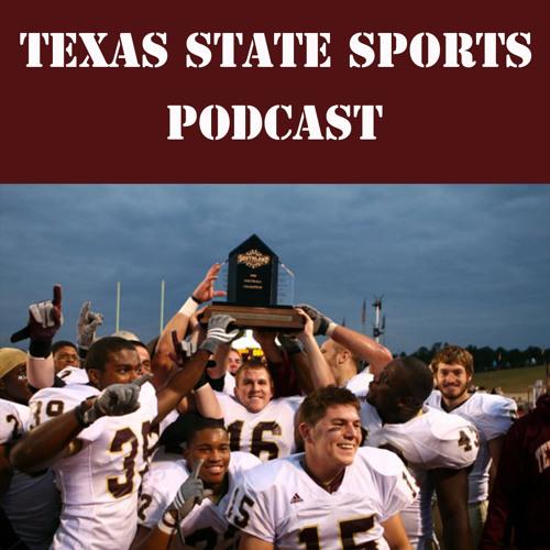 Texas State Sports Podcast (Season 2, Episode 8)