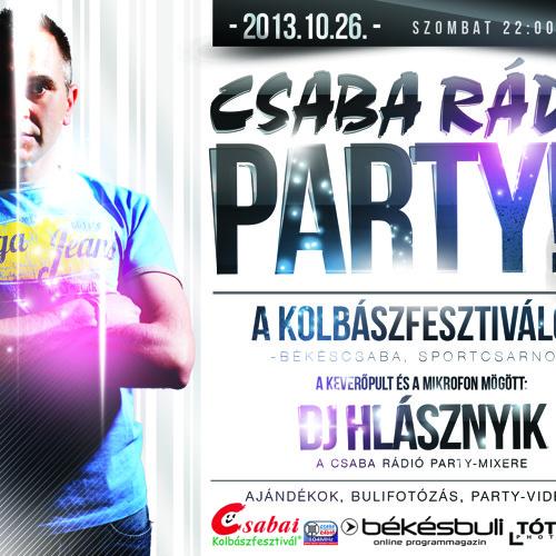 Csaba Rádió Party a békéscsabai Kolbászfesztiválon! 2013.10.26. Szombat.