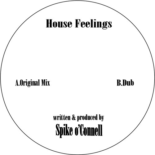 Spike O'Connell - House Feelings *OUT NOW*