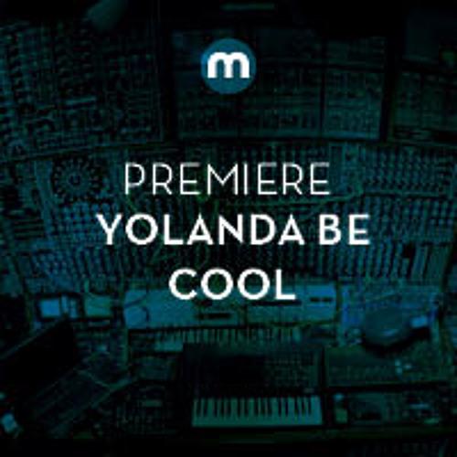 Premiere: Yolanda Be Cool 'To Be Alone' Feat Omar (Yolanda Refix)