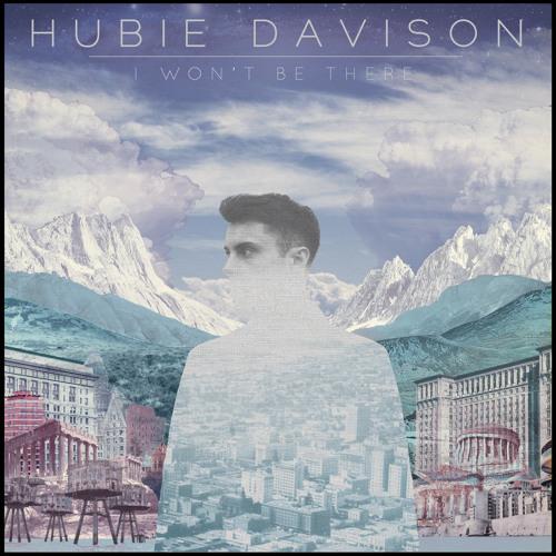 Hubie Davison - I Won't Be There