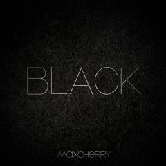 MAXCHERRY - BLACK