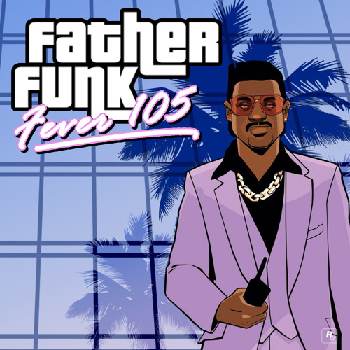 Father Funk - Fever 105 (FREE DOWNLOAD)