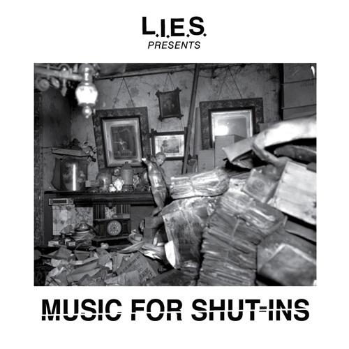 L.I.E.S., 'Music For Shut-Ins' Sampler
