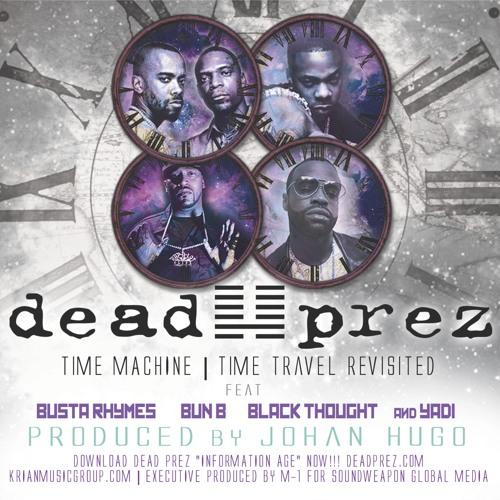 Time Machine (Time Travel Revisited) ft @BustaRhymes, @BlackThought, @BunBTrillOG and @yadiyadiyadi