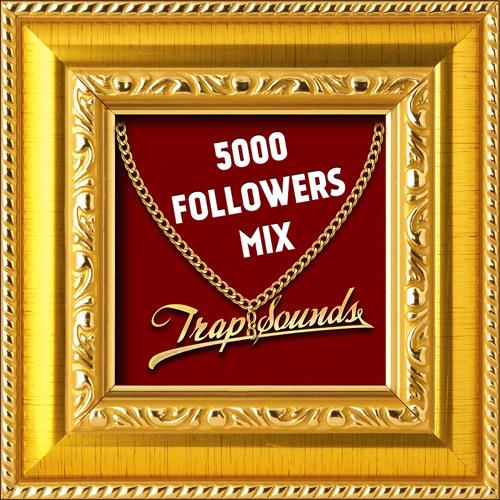 TrapSounds.com 5K Followers Minimix