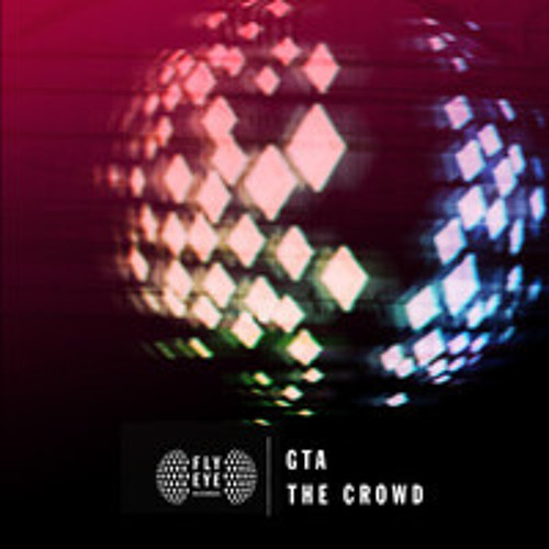 The Crowd by GTA