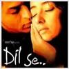 Aye Ajnabi - Dil Se.MP3