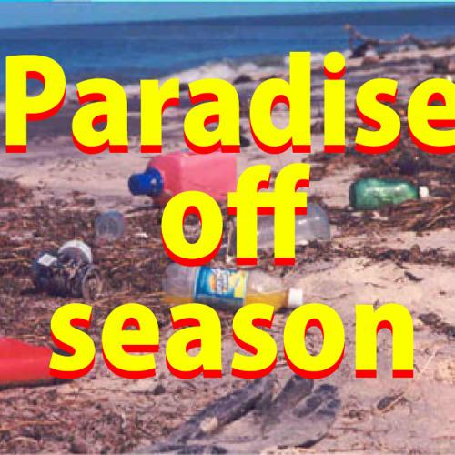 Paradise off season