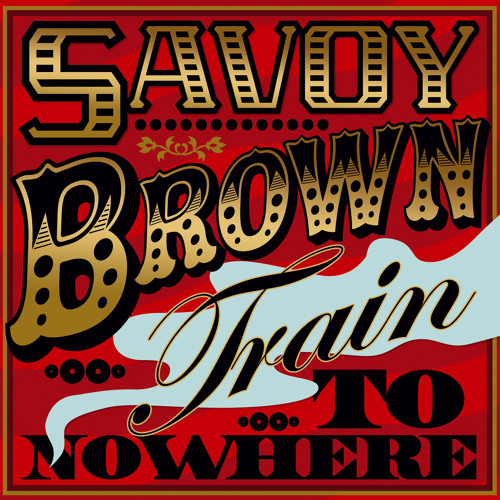 Savoy Brown - Too Much Of A Good Thing (From 'Train To Nowhere' Live)
