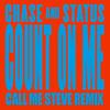 Chase & Status Ft. Moko - Count On Me (Call Me Steve Remix)