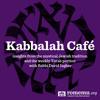 Kabbalah Café: Shabbat, Class 1