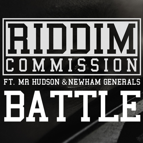 FREE DOWNLOAD: Riddim Commission - 'Battle' Ft Mr Hudson & Newham Generals (Cause & Affect Rmx)