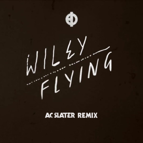 Wiley - Flying - (AC Slater Remix) [Free Download]