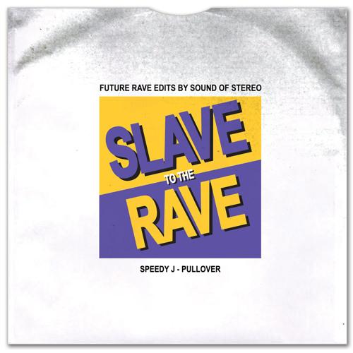 Speedy J - Pullover (Sound Of Stereo Future Rave Edit)