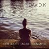 David K. - Der letzte Tag des Sommers