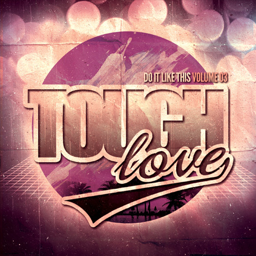 Tough Love - Do It Like This [Vol03]