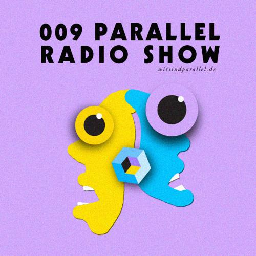 Parallel Radio Show 009 by Daniela La Luz & Yannick Robyns