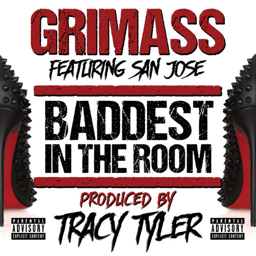 Grimass - Baddest In The Room ft San Jose (Prod By Tracy Tyler)
