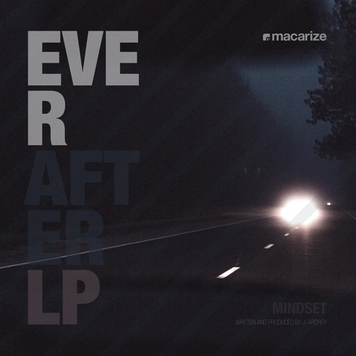 Mindset 'Ever After LP' [Macarize] preview