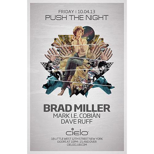 Brad Miller - Push The Night / Cielo / 10.4.13