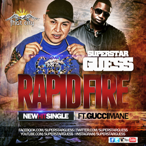 Rapid Fire Superstar Guess ft Gucci Mane Fhat City