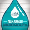Alex Augello - Dangerous Reality EP (Juiced Music 081)