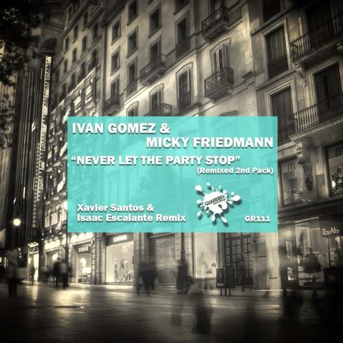 Never Let The Party Stop (Xavier Santos & Isaac Escalante Remix) PREVIEW