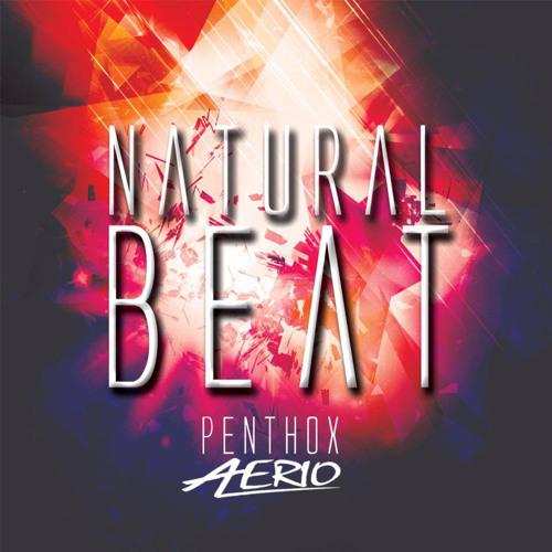 PenThoX & Aerio - Natural Beat ft. Didac Corbi + Free Download!