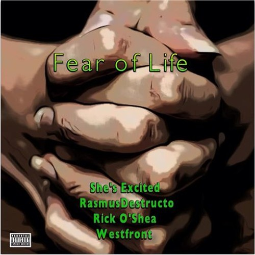 Fear of Life feat She's Excited, Rasmus, Rick O'shea, bossed by Westfront
