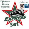 Express Set by Dj Robson Gomes