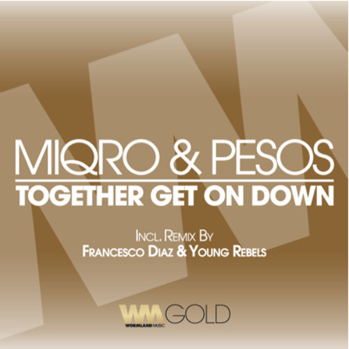MIQRO & PESOS - Together Get On Down