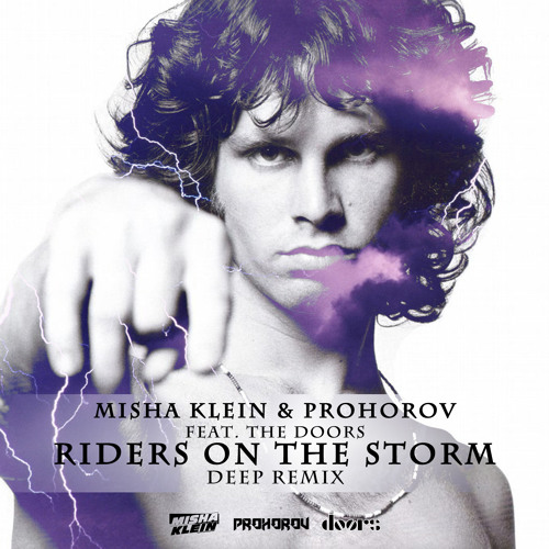 The Doors - Riders On The Storm (Misha Klein & Prohorov remix)