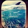 Let's Go. (DK FROST Flight Mix)