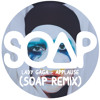 Lady Gaga - Applause (SOAP Remix) FREE DOWNLOAD