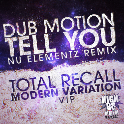 DUB MOTION - TELL YOU - NU ELEMENTZ REMIX - HIGHR8DIGI022A - OUT NOW !!!!