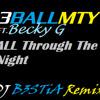 3BallMTY Ft Becky G - Quiero Bailar(All Through The Night) ( DJ B3STiA Remix )(DL in Description)