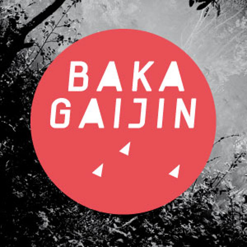 Baka Gaijin Podcast 006 by Yannick Labbe