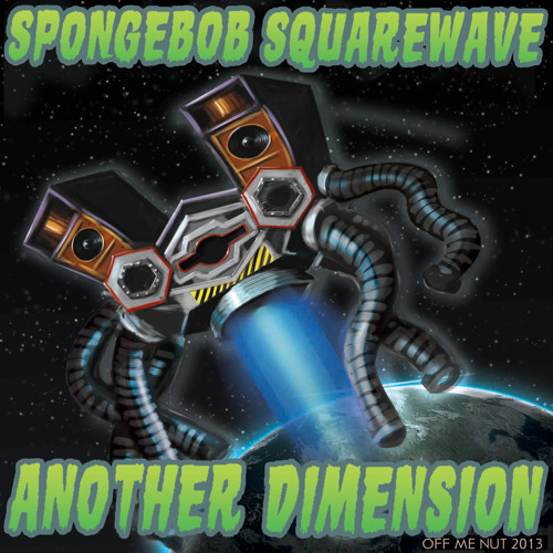 Spongebob Squarewave - Another Dimension LP Preview - OUT NOW ON www.offmenutrecords.com