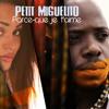 Petit Miguelito Feat Black Kent - Parce Que Je T'aime